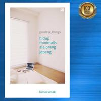 Buku Goodbye Things - Hidup Minimalis Ala Orang Jepang