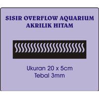 Sisir Overflow Aquarium Lobang S Akrilik Hitam Uk. 20cm x 5cm Tbl 3mm