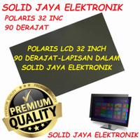 POLARIS LCD 32 INC 90 DERAJAT DALAM POLARIZER 32INC 32 POLARIZED