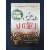 BUKU PUTIH IHYA 'ULUMUDDIN IMAM AL-GHAZALI - Jamaluddin Al-Qasimi