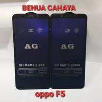 TEMPERED GLASS MATTE ANTI BLUE +ANTI CLARE OPPO F5