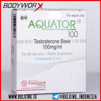 AQUATOR 100 10amp Testosterone base Thaiger Pharma - bulking