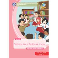 Buku guru Kelas 6 SD-MI Tema 1 Selamatkan Makhluk Hidup