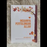 Buku INDAHNYA PERTOLONGAN ALLAH/Ust. Arif rahman Lubis