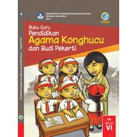 Bukun Guru Pendidikan Agama Konghucu dan Budi Pekerti Kelas 6 SD