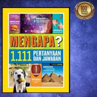 Buku Anak National Geographic - MENGAPA 1.111 Pertanyaan & Jawaban /HC