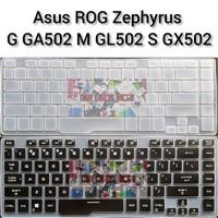 Keyboard Protector Asus ROG Zephyrus G GA502 M GU502 S GX502 - Transparan
