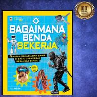 Buku Anak National Geographic - BAGAIMANA BENDA BEKERJA
