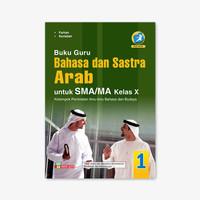 BUKU GURU BAHASA & SASTRA ARAB SMA/MA KELAS X PEM. KUR. 13 REVISI