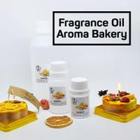 Fragrance OiL Aroma BAKERY dengan Berbagai macam Jenis Aroma