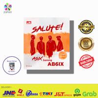 SALUTE! Asix Bareng Ab6Ix by F. RAHMA