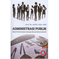 Administrasi Publik (Good Governance menuju Sound Government)