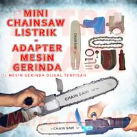 Electric Mini Chainsaw / Gergaji Listrik - Adapter Mesin Gerinda