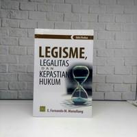 LEGISME LEGALITAS DAN KEPASTIAN HUKUM