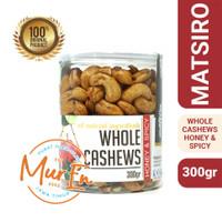 Kacang Mente Pedas Manis / Kacang Mete / Whole Cashew - MATSIRO - 300g