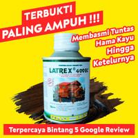 Ready Stok !!! Obat Anti Rayap / Teter / Hama Kayu Latrex 400ec 100ml