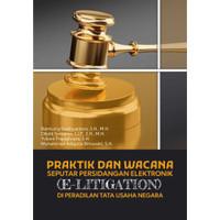 Buku Praktik dan Wacana Seputar Persidangan Elektronik - Hitam Putih