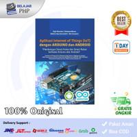 Buku Aplikasi IoT Dengan ARDUINO Dan ANDROID - Penerbit Deepublish ORI