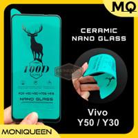 NANO TEMPERED GLASS Vivo Y50 Y30 Y30i CERAMIC FILM 9D 5D Full Layar