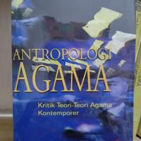 Antropologi Agama; Kritik Teori-Teori Agama Kontemporer - Brian Morris