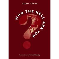 Buku Who The Hell Are You? Buku Personal Branding oleh Helmy Yahya