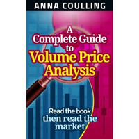 Anna Coulling - A Complete Guide To Volume Price Analysis