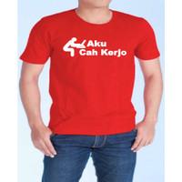 Kaos Distro T-Shirt Aku Cah Kerjo