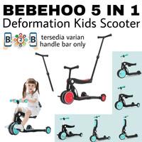 BEBEHOO 5 in 1 Deformation Kids Scooter Sepeda Anak Skuter Mini