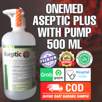 HAND SANITIZER 500 ML ONEMED ASEPTIC PLUS with Pump