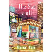 Buku The Star And I Oleh Ilana Tan