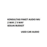 Konsultasi Audio Mobil disini 2 way / 3 way sesuai budget car audio