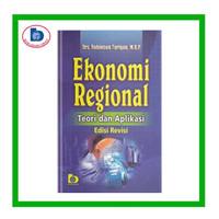Ekonomi Regional (Teori dan Aplikasi) (Revisi)