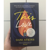 Novel Fiction Dani Atkins - This Love - English