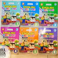 English dreams buku SD kelas 1 2 3 4 5 6 buku paket bahasa Inggris