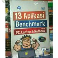 Buku 13 Aplikasi Benchmark Untuk PC Laptop dan Netbook Original