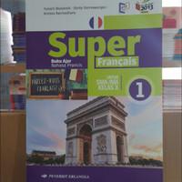 Super Francais bahasa Perancis sma/ma kelas 1 K13 revisi