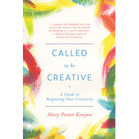 Mary Kenyon, Potter - Called to Be Creative_ A Guide to Reigniting You