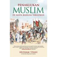 Penaklukan Muslim di Mata Bangsa Taklukan (Buku Original)