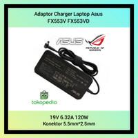 Adaptor Charger Laptop Asus FX553V FX553VD 19V 6.32A 120W Series