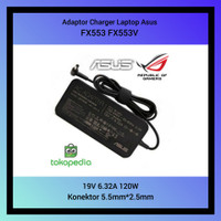 Adaptor Charger Laptop Asus FX553 FX553V 19V 6.32A 120W Series