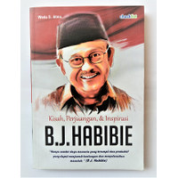 Buku Biografi Sukses Kisah, Perjuangan, & Inspirasi B.J. Habibie