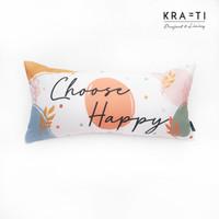Krafti - Bantal Sofa / Bantal Panjang / Bantal 30x60cm/ Choose Happy