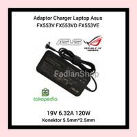 Adaptor Charger Laptop Asus FX553V FX553VD FX553VE 19V 6.32A 120W