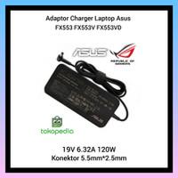 Adaptor Charger Laptop Asus FX553 FX553V FX553VD 19V 6.32A 120W