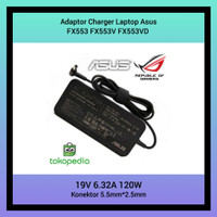 Adaptor Charger Laptop Asus FX553 FX553V FX553VD 19V 6.32A 120W Series