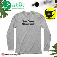 Kaos Dakwah Syafaat Lengan Panjang - Speak Good or Remain Silent