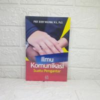 Ilmu Komunikasi Suatu Pengantar (Revisi) Prof. Deddy Mulyana, M.A., P
