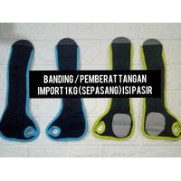 Banding / Pemberat Tangan Import 1kg (sepasang) isi pasir