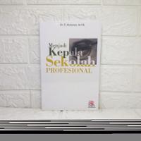 MENJADI KEPALA SEKOLAH PROFESIONAL E. Mulyasa, Drs., M.Pd.
