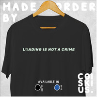 T-Shirt Loading is Not a Crime by Coiskius